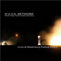 h.u.v.a. network - live at glastonbury festival 2005 (2010)