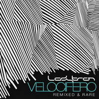 ladytron – velocifero (remixed and rare)