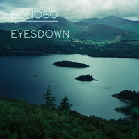 bonobo – eyesdown ep
