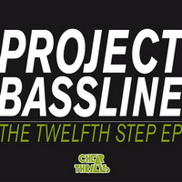 project bassline – the twelfth step ep