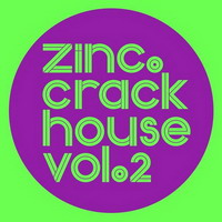 zinc – crackhouse vol 2
