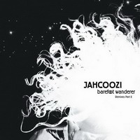 jahcoozi – barefoot wanderer remixes part 2